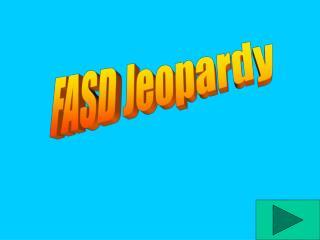 FASD  Jeopardy