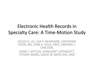Electronic Health Records in Specialty Care: A  Time-Motion Study