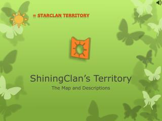ShiningClan�s Territory