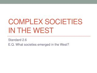 Complex Societies in the West