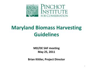Maryland Biomass Harvesting Guidelines MD/DE SAF meeting May 25, 2011