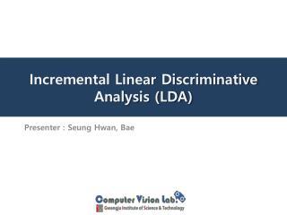 Incremental Linear Discriminative Analysis (LDA)