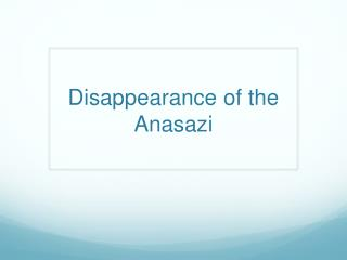 Disappearance of the Anasazi