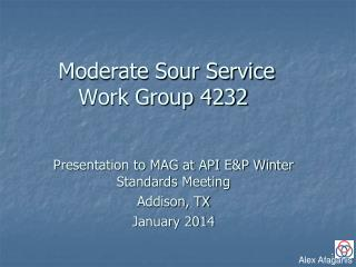 Moderate Sour Service  Work Group 4232