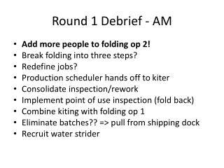 Round 1 Debrief - AM