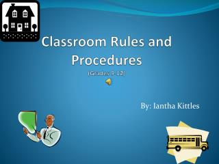 Classroom Rules and Procedures (Grades 9-12)