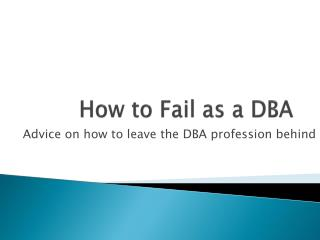 How to Fail as a DBA
