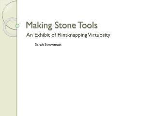 Making Stone Tools