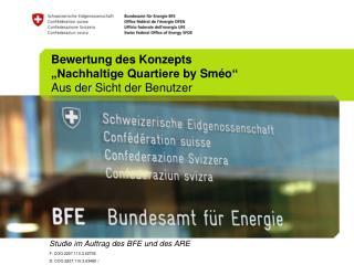 Studie im Auftrag des BFE und des ARE F:  COO.2207.110.3.62736 D:  COO.2207.110.3.63485 /