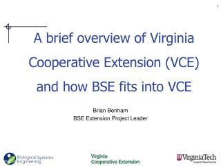 A brief overview of Virginia Cooperative Extension (VCE) and how BSE fits into VCE