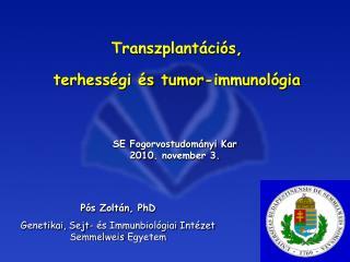 Transzplantációs,  terhességi és tumor-immunológia