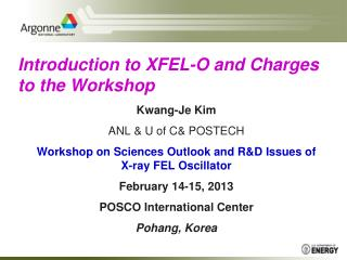 Introduction to XFEL-O and Charges to the Workshop