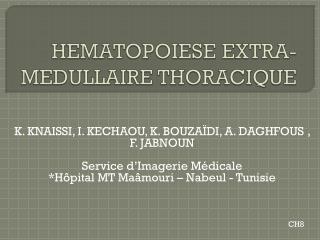 HEMATOPOIESE EXTRA-MEDULLAIRE THORACIQUE