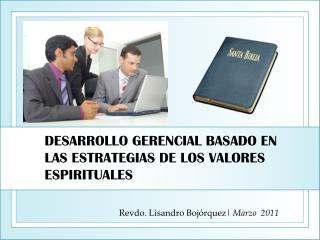 DESARROLLO GERENCIAL BASADO EN LAS ESTRATEGIAS DE LOS VALORES ESPIRITUALES