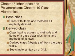 Chapter 8 Inheritance and Polymorphism; Chapter 19 Class Hierarchies.