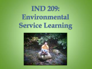 IND 209: Environmental Service Learning