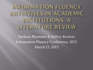 Information fluency initiatives in academic institutions: A literature review
