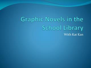 Graphic Novels in the School Library