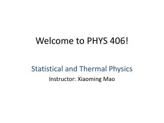 Welcome to PHYS 406!