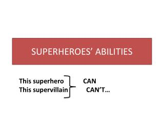 SUPERHEROES� ABILITIES