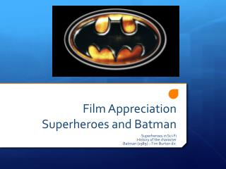 Film Appreciation Superheroes and Batman