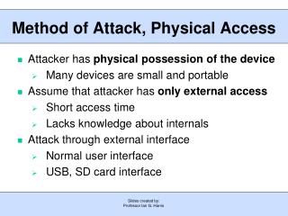 Method of Attack, Physical Access