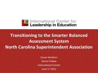 Transitioning to the Smarter Balanced Assessment System North Carolina Superintendent Association