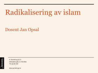 Radikalisering av islam Dosent Jan Opsal