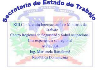 XIII Conferencia Internacional de Ministros de Trabajo Centro Regional de Seguridad y Salud ocupacional Una experiencia
