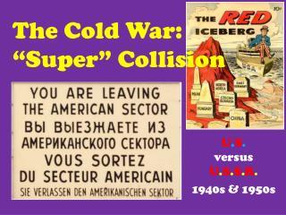 "The Cold War:  ""Super"" Collision"
