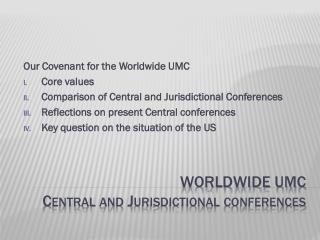 Worldwide UMC  Central and  Jurisdictional conferences