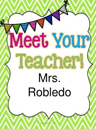 Mrs. Robledo