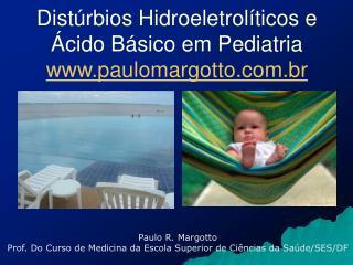 Dist rbios Hidroeletrol ticos e  cido B sico em Pediatria paulomargotto.br
