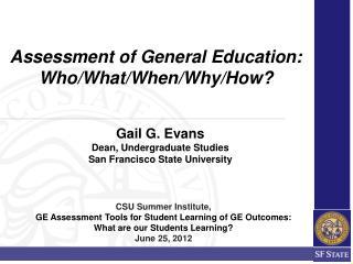 Gail  G.  Evans Dean, Undergraduate  Studies San Francisco State University