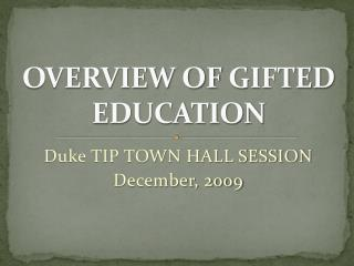 OVERVIEW OF  GIFTED EDUCATION