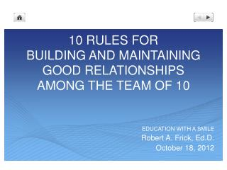 10 RULES FOR  BUILDING AND MAINTAINING GOOD RELATIONSHIPS  AMONG THE TEAM OF 10
