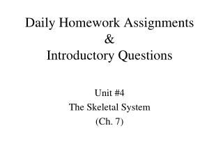 Daily Homework Assignments & Introductory Questions
