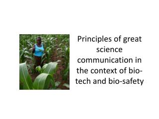 Principles of great science communication in the context of bio-tech and bio-safety
