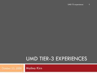 UMD Tier-3 experiences