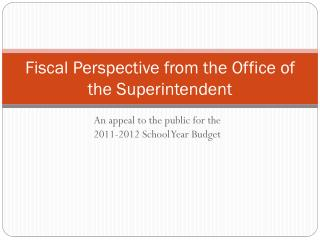 Fiscal Perspective from the Office of the Superintendent