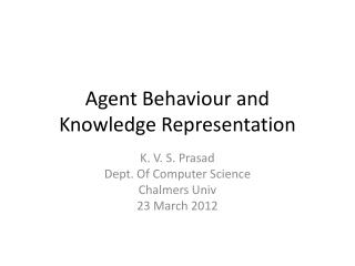 Agent  Behaviour  and Knowledge  Representation