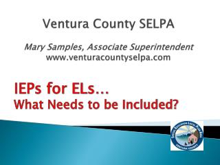 Ventura County SELPA Mary Samples, Associate Superintendent www.venturacountyselpa.com