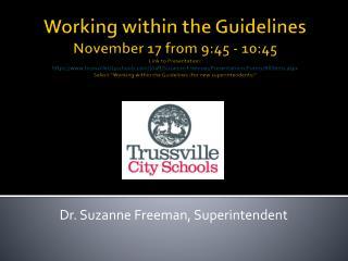 Dr. Suzanne Freeman,  Superintendent