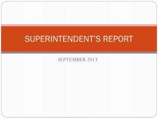 SUPERINTENDENT'S REPORT