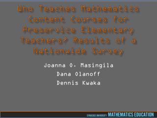 Joanna O. Masingila Dana Olanoff Dennis Kwaka