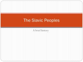 The Slavic Peoples
