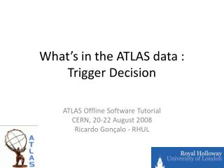 What�s in the ATLAS data : Trigger Decision