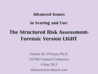 Advanced Issues  i n Scoring and Use:  T he Structured Risk Assessment- Forensic Version LIGHT