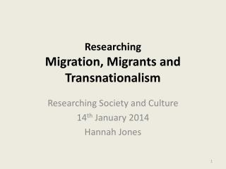 Researching Migration, Migrants and Transnationalism