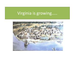 Virginia is growing…..